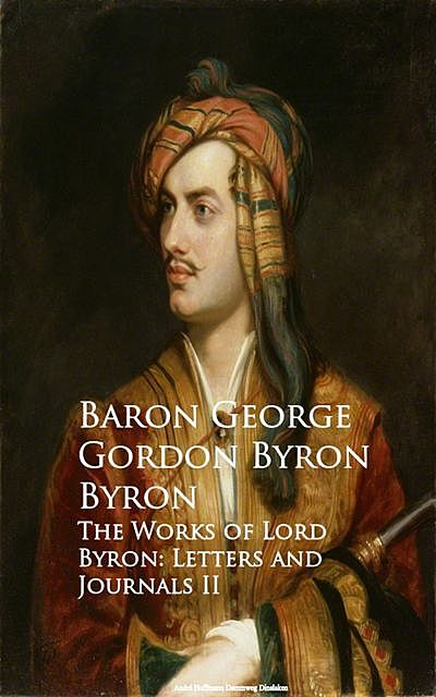 The Works of Lord Byron: Letters and Journals II, Lord George Gordon Byron