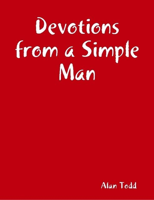 Devotions from a Simple Man, Alan Todd