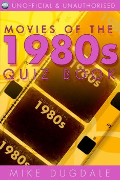 Movies of the 1980s Quiz Book, Mike Dugdale