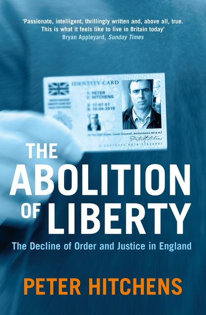 The Abolition Of Liberty, Peter Hitchens