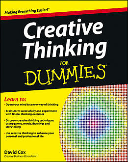 Creative Thinking For Dummies, David Cox