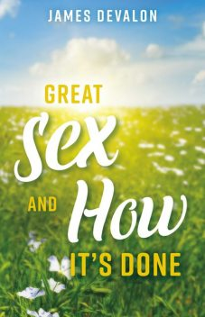 Great Sex and How It's Done, James Devalon