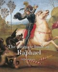 The ultimate book on Raphael, Eugene Muntz