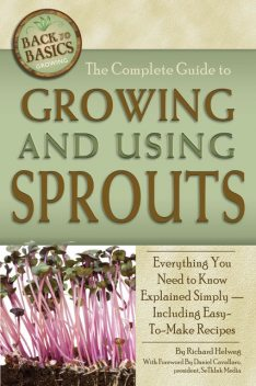 The Complete Guide to Growing and Using Sprouts, Richard Helweg