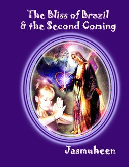 The Bliss of Brazil & the Second Coming, Jasmuheen