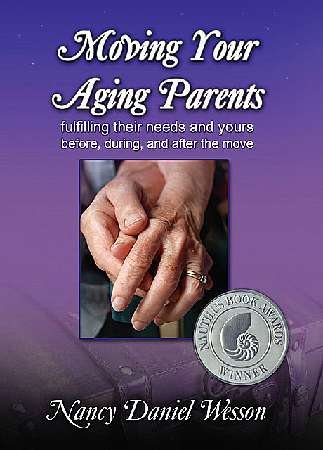 Moving Your Aging Parents, Nancy Wesson