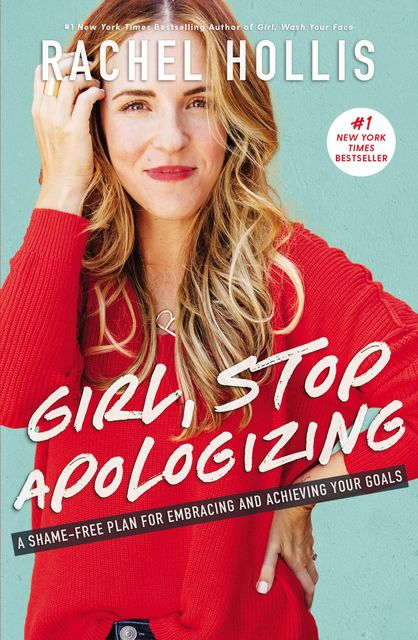 Girl, Stop Apologizing, Rachel Hollis