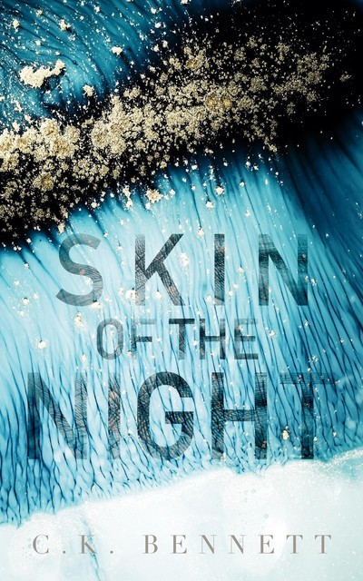Skin of the Night, Claire D. Bennett