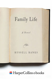 Family Life, Russell Banks