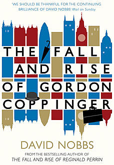 The Fall and Rise of Gordon Coppinger, David Nobbs