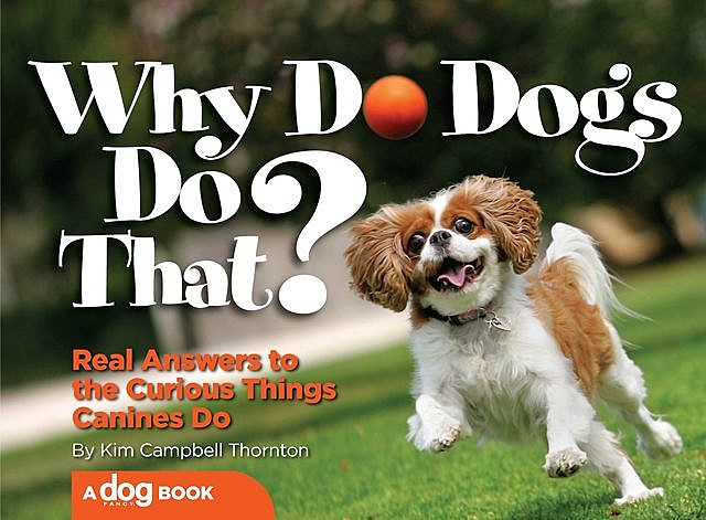 Why Do Dogs Do That, Kim Campbell Thornton