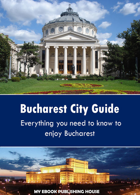 Bucharest City Guide, My Ebook Publishing House