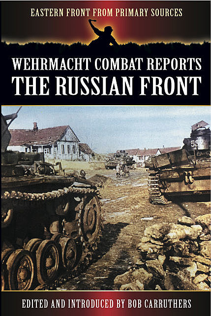 Wehrmacht Combat Reports, Bob Carruthers