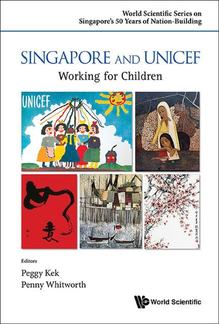 Singapore and UNICEF, Peggy Ket, Penny Whitworth