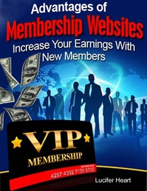 Advantages of Membership Websites – Increase Your Earnings With New Members, Lucifer Heart