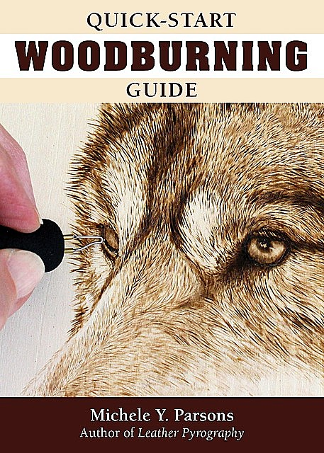 Quick-Start Woodburning Guide, Michele Y. Parsons