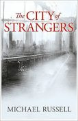 The City of Strangers, Michael Russell