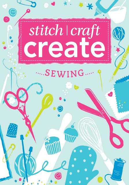 Stitch, Craft, Create: Sewing, Various
