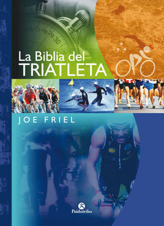 La Biblia del triatleta (Bicolor), Joe Friel