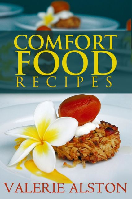 Comfort Food Recipes, Valerie Alston
