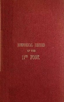 Historical Record of the Seventeenth or The Lts Formation in 1688 to 1848, Richard Cannon
