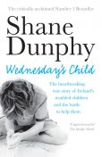 Wednesday's Child, Shane Dunphy