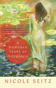 A Hundred Years of Happiness, Nicole Seitz