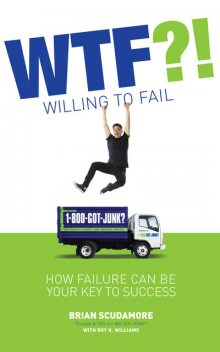 Wtf?! (Willing to Fail), Roy Williams, Brian Scudamore