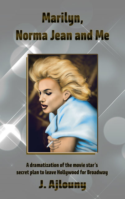 Marilyn, Norma Jean and Me, J. Ajlouny