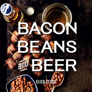 Bacon, Beans, and Beer, Eliza Cross