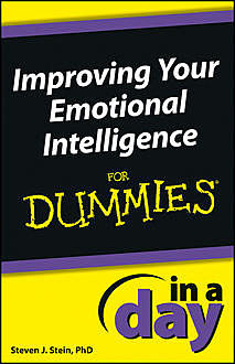 Improving Your Emotional Intelligence In a Day For Dummies, Steven J.Stein