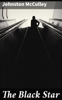 The Black Star / A Detective Story, Johnston McCulley