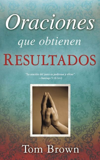 Oraciones que Obtienen Resultados, Tom Brown