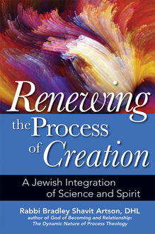 Renewing the Process of Creation, Rabbi Bradley Shavit Artson