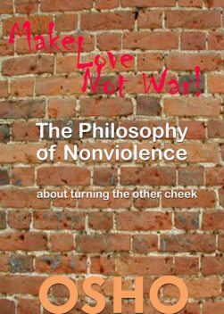 The Philosophy of Nonviolence, Osho