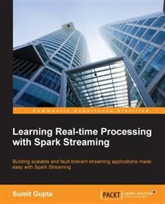 Learning Real-time Processing with Spark Streaming, Sumit Gupta