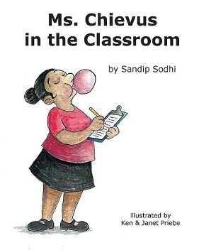 Ms. Chievus in the Classroom, Sandip Sodhi
