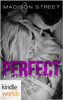 Passion, Vows & Babies: Perfect Strangers (Kindle Worlds Novella), Madison Street