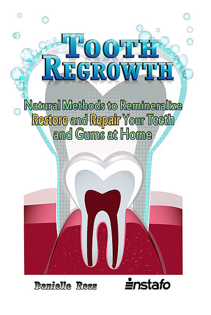 Tooth Regrowth, Instafo, Danielle Ross