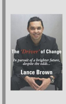 The 'Driver' of Change, Lance Brown