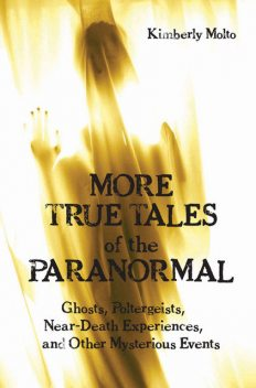 More True Tales of the Paranormal, Kimberly Molto