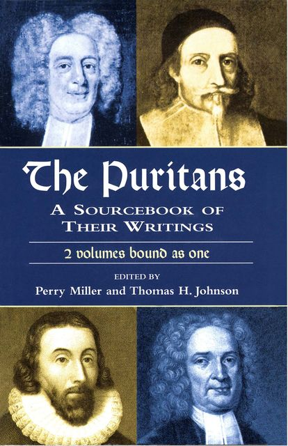 The Puritans, Perry Miller, Thomas H.Johnson