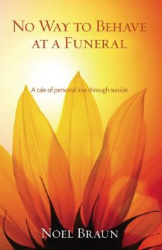 No Way to Behave at a Funeral, Noel Braun