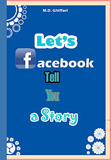 Lets Facebook Tell You a Story, Ghiffari
