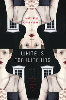 White Is for Witching, Helen Oyeyemi
