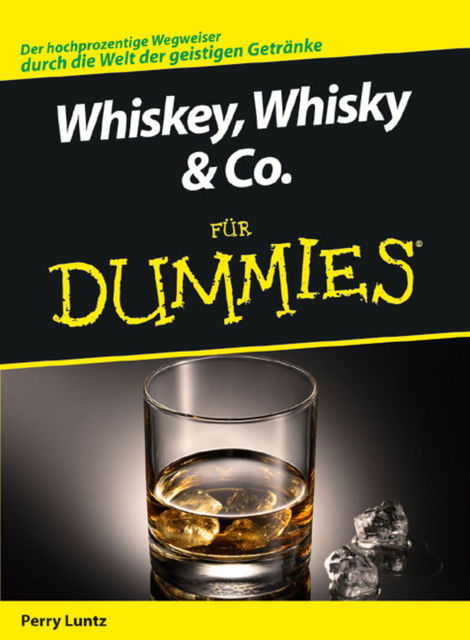 Whiskey, Whisky & Co. fr Dummies, Perry Luntz