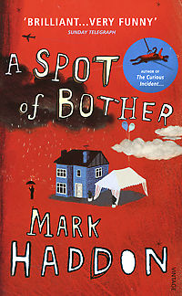 A Spot Of Bother, Mark Haddon