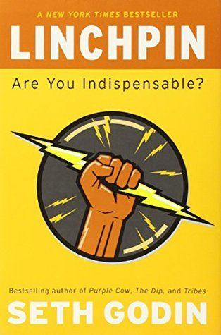 Linchpin: Are You Indispensable?, Seth Godin