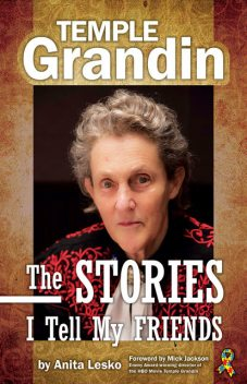 Temple Grandin: The Stories I Tell My Friends, Temple Grandin, Anita Lesko