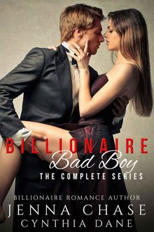 Billionaire Bad Boy: The Complete Collection, Chase, Cynthia, Dane, Jenna